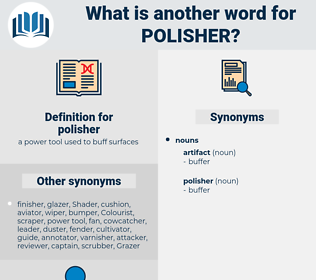 polisher, synonym polisher, another word for polisher, words like polisher, thesaurus polisher