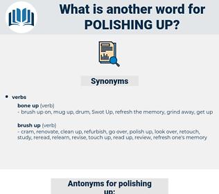 polishing up, synonym polishing up, another word for polishing up, words like polishing up, thesaurus polishing up
