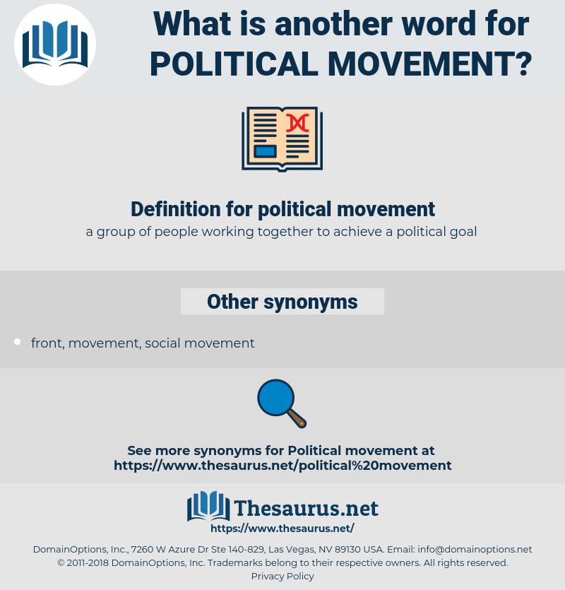 political movement, synonym political movement, another word for political movement, words like political movement, thesaurus political movement