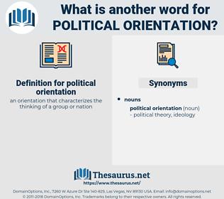 political orientation, synonym political orientation, another word for political orientation, words like political orientation, thesaurus political orientation