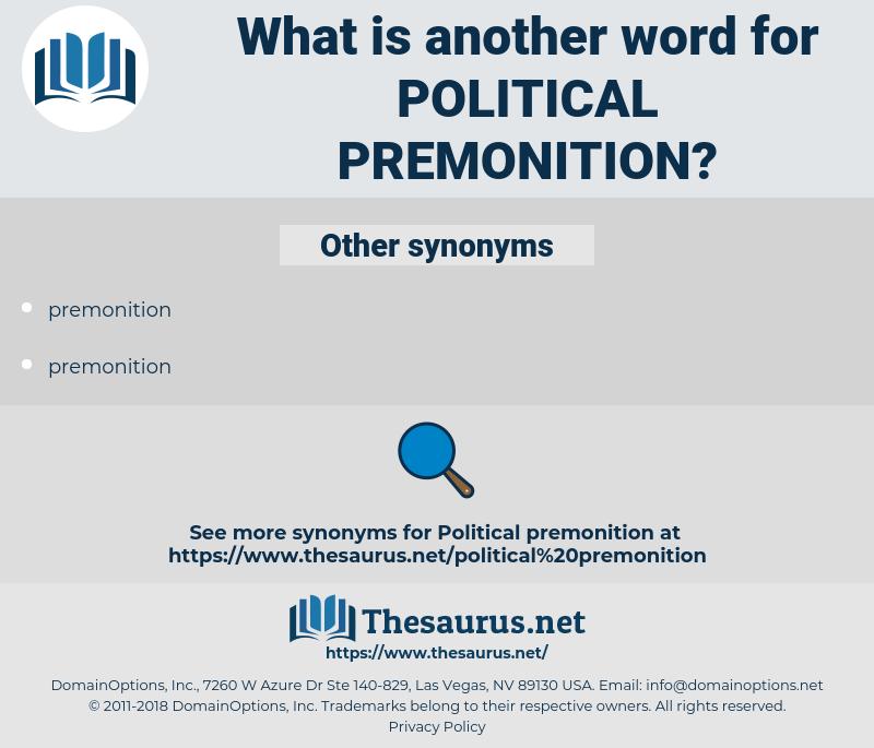 political premonition, synonym political premonition, another word for political premonition, words like political premonition, thesaurus political premonition