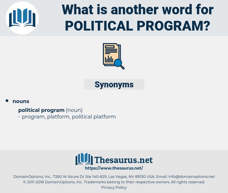 political program, synonym political program, another word for political program, words like political program, thesaurus political program