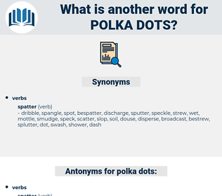 polka dots, synonym polka dots, another word for polka dots, words like polka dots, thesaurus polka dots