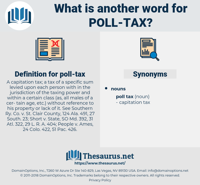 poll-tax, synonym poll-tax, another word for poll-tax, words like poll-tax, thesaurus poll-tax