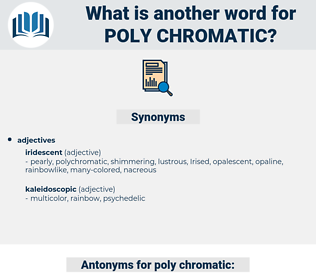 poly-chromatic, synonym poly-chromatic, another word for poly-chromatic, words like poly-chromatic, thesaurus poly-chromatic