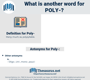 poly, synonym poly, another word for poly, words like poly, thesaurus poly