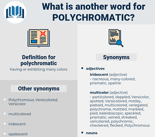 polychromatic, synonym polychromatic, another word for polychromatic, words like polychromatic, thesaurus polychromatic