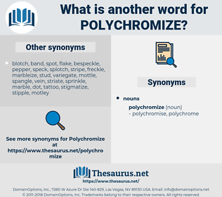 polychromize, synonym polychromize, another word for polychromize, words like polychromize, thesaurus polychromize