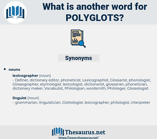 polyglots, synonym polyglots, another word for polyglots, words like polyglots, thesaurus polyglots