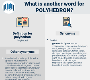 polyhedron, synonym polyhedron, another word for polyhedron, words like polyhedron, thesaurus polyhedron