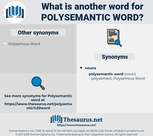 Polysemantic Word, synonym Polysemantic Word, another word for Polysemantic Word, words like Polysemantic Word, thesaurus Polysemantic Word