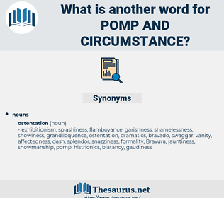 pomp and circumstance, synonym pomp and circumstance, another word for pomp and circumstance, words like pomp and circumstance, thesaurus pomp and circumstance