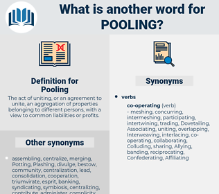 Pooling, synonym Pooling, another word for Pooling, words like Pooling, thesaurus Pooling