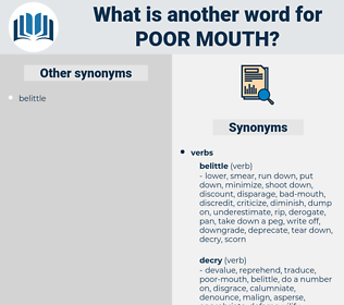 poor-mouth, synonym poor-mouth, another word for poor-mouth, words like poor-mouth, thesaurus poor-mouth