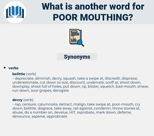 poor mouthing, synonym poor mouthing, another word for poor mouthing, words like poor mouthing, thesaurus poor mouthing