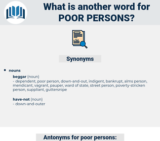 poor persons, synonym poor persons, another word for poor persons, words like poor persons, thesaurus poor persons