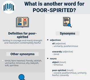 poor-spirited, synonym poor-spirited, another word for poor-spirited, words like poor-spirited, thesaurus poor-spirited