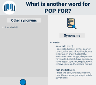 pop for, synonym pop for, another word for pop for, words like pop for, thesaurus pop for