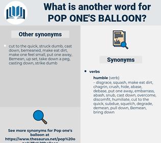 pop one's balloon, synonym pop one's balloon, another word for pop one's balloon, words like pop one's balloon, thesaurus pop one's balloon