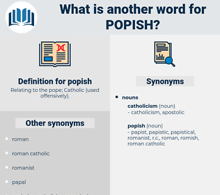 popish, synonym popish, another word for popish, words like popish, thesaurus popish