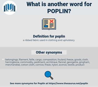 poplin, synonym poplin, another word for poplin, words like poplin, thesaurus poplin