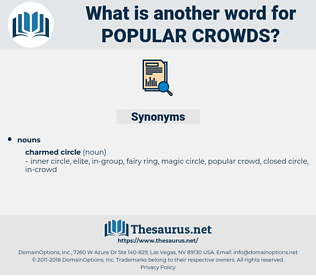 popular crowds, synonym popular crowds, another word for popular crowds, words like popular crowds, thesaurus popular crowds
