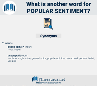 popular sentiment, synonym popular sentiment, another word for popular sentiment, words like popular sentiment, thesaurus popular sentiment