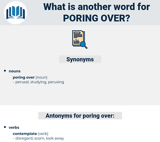 poring over, synonym poring over, another word for poring over, words like poring over, thesaurus poring over