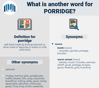 porridge, synonym porridge, another word for porridge, words like porridge, thesaurus porridge