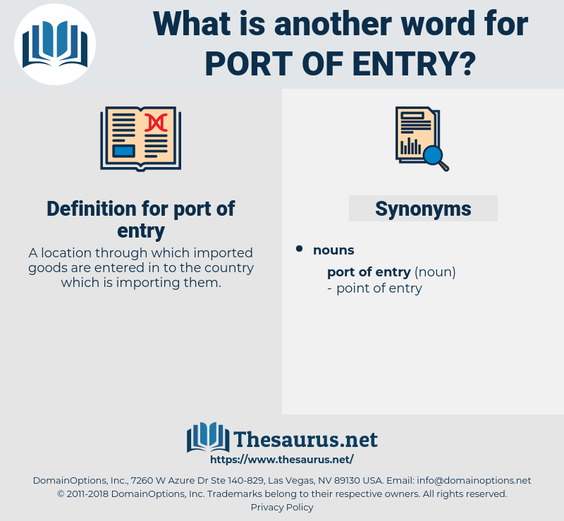 port of entry, synonym port of entry, another word for port of entry, words like port of entry, thesaurus port of entry