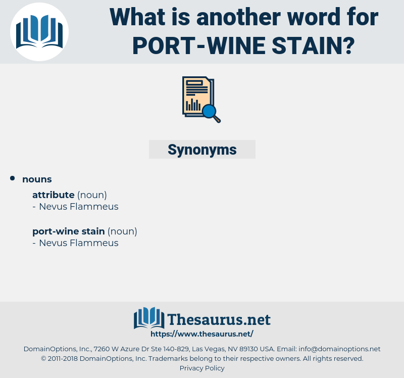 port-wine stain, synonym port-wine stain, another word for port-wine stain, words like port-wine stain, thesaurus port-wine stain