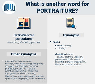 portraiture, synonym portraiture, another word for portraiture, words like portraiture, thesaurus portraiture