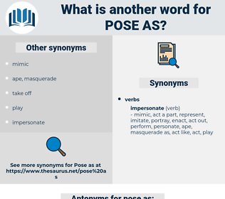 pose as, synonym pose as, another word for pose as, words like pose as, thesaurus pose as