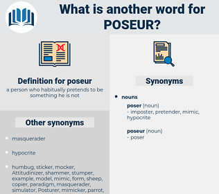 poseur, synonym poseur, another word for poseur, words like poseur, thesaurus poseur