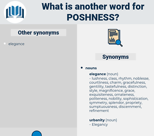 poshness, synonym poshness, another word for poshness, words like poshness, thesaurus poshness