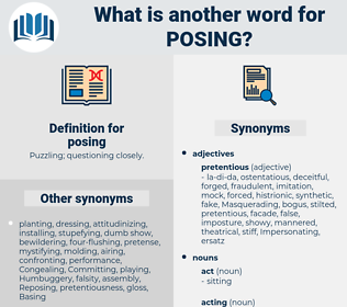 posing, synonym posing, another word for posing, words like posing, thesaurus posing