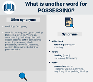 Possessing, synonym Possessing, another word for Possessing, words like Possessing, thesaurus Possessing