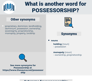 possessorship, synonym possessorship, another word for possessorship, words like possessorship, thesaurus possessorship