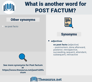 post factum, synonym post factum, another word for post factum, words like post factum, thesaurus post factum
