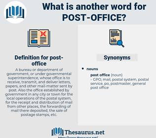post office, synonym post office, another word for post office, words like post office, thesaurus post office