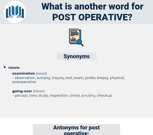 post operative, synonym post operative, another word for post operative, words like post operative, thesaurus post operative
