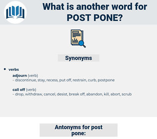 post pone, synonym post pone, another word for post pone, words like post pone, thesaurus post pone