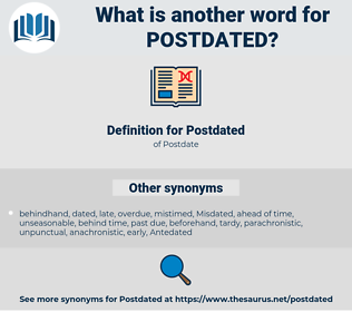Postdated, synonym Postdated, another word for Postdated, words like Postdated, thesaurus Postdated