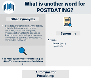 Postdating, synonym Postdating, another word for Postdating, words like Postdating, thesaurus Postdating