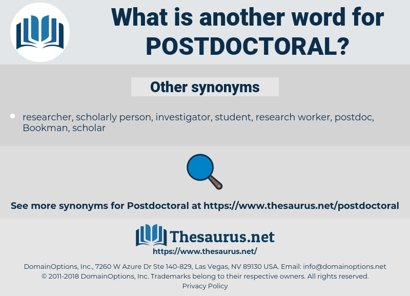 postdoctoral, synonym postdoctoral, another word for postdoctoral, words like postdoctoral, thesaurus postdoctoral