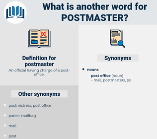 postmaster, synonym postmaster, another word for postmaster, words like postmaster, thesaurus postmaster