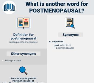 postmenopausal, synonym postmenopausal, another word for postmenopausal, words like postmenopausal, thesaurus postmenopausal