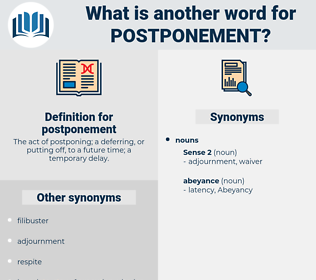 postponement, synonym postponement, another word for postponement, words like postponement, thesaurus postponement