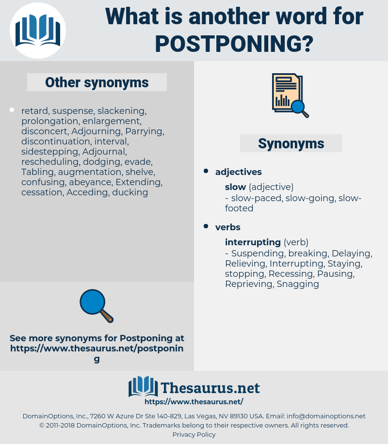 Postponing, synonym Postponing, another word for Postponing, words like Postponing, thesaurus Postponing