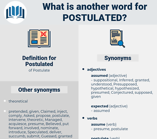 Postulated, synonym Postulated, another word for Postulated, words like Postulated, thesaurus Postulated